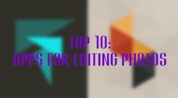 Top 10: Apps For Editing Photos