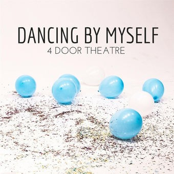 Dancing by Myself - 4 Door Theatre