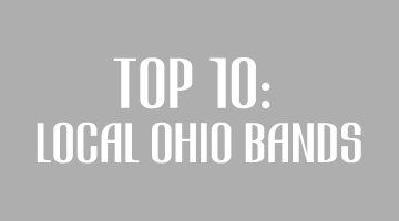 Top 10: Local Ohio Bands
